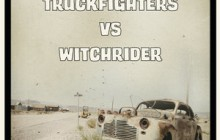 Truckfighters Vs Witchrider - the return of the Fuzzsplit